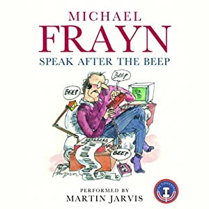 Speak after the Beep | [Michael Frayn]