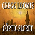 The Coptic Secret: A Lang Reilly Thriller, Book 4 (       UNABRIDGED) by Gregg Loomis Narrated by Tim Campbell