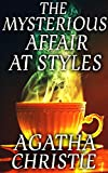 The Mysterious Affair at Styles: By Agatha Christie (Illustrated + Unabridged + Active Contents)