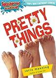 Pretty Things (Splashproof ed.) (014240859X) by Manning, Sarra