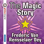 The Magic Story | Frederic Van Rensselaer Day