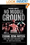 No Middle Ground: Eubank, Benn, Watso...