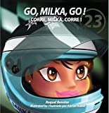 Go, Milka, Go! The Life of Milka Duno / �Corre, Milka, corre! La vida de Milka Duno (Spanish Edition)