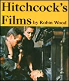 Hitchcock's Films (0498074188) by Wood, Robin