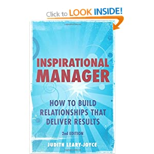 Inspirational Manager: How to Build Relationships That Deliver Results