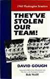 Theyve stolen our team!: A chronology and recollection of the 1960 Washington Senators