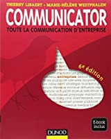 Communicator - 6e éd. - Le guide de la communication d'entreprise - Ebook inclus