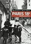 M�moire des rues - Paris 18E arrondis...