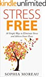 Stress Free: 10 Simple Ways to Elimin...