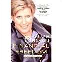 Financial Freedom: Creating True Wealth Now  by Suze Orman Narrated by Suze Orman