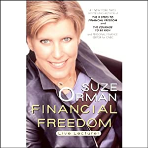 Financial Freedom: Creating True Wealth Now | [Suze Orman]