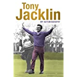 Tony Jacklin: My Autobiographyby Tony Jacklin