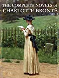 THE COMPLETE ILLUSTRATED CHARLOTTE BRONTE COLLECTION (illustrated)