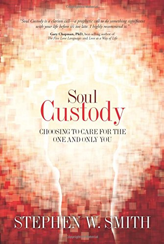 Soul Custody: Choosing to Care for the One and Only You PDF