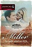Die McKettricks aus Texas: So nah und so fern (New York Times Bestseller Autoren: Romance)