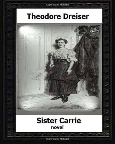 an analysis of sister carrie a novel by theodore dreiser