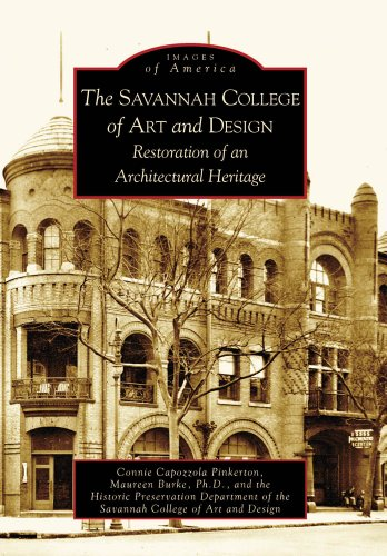 The Savannah College of Art and Design: Restoration of an Architectural Heritage (Images of America: Georgia)