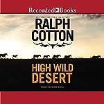 High Wild Desert | Ralph Cotton