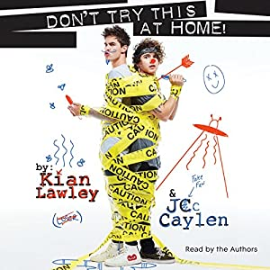 Kian and Jc: Don't Try This at Home! Audiobook