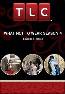 What Not To Wear Season 4 - Episode 6: Robin