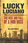 Lucky Luciano: The Rise and Fall of a...