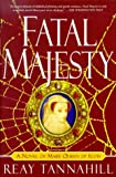 Fatal Majesty: A Novel of Mary, Queen of Scots (0312253869) by Tannahill, Reay