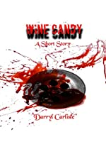 Wine Candy: A Short Story