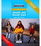 GNVQ Health and Social Care: Intermediate Compulsory Units with Edexcel Options (Gnvq Health & Social Care)