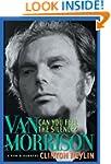 Can You Feel the Silence?: Van Morris...