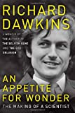 An Appetite for Wonder: The Making of a Scientist (0062225790) by Dawkins, Richard