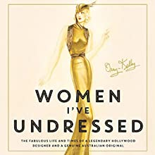 Women I've Undressed: A Memoir (       UNABRIDGED) by Orry-Kelly Narrated by William McInnes