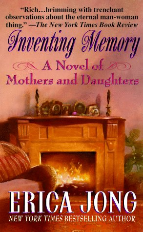 Inventing Memory: A Novel of Mothers and Daughters, ERICA JONG