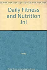 Daily Fitness and Nutrition Journal for Fit and Well by Thomas Fahey