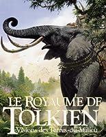 Le Royaume de Tolkien : Vision des Terres-du-Milieu