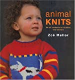 Animal Knits: 26 Fun Handknits for Children and Toddlers (157076249X) by Mellor, Zoe