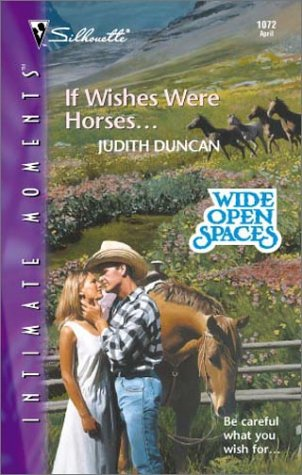 If Wishes Were Horses... (Harlequin Romantic Suspense), Judith Duncan