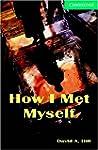How I Met Myself Level 3 (Cambridge E...