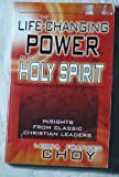 img - for The Life-Changing Power of the Holy Spirit: Insights from Classic Christian Leaders by Leona Frances Choy (2000-08-02) book / textbook / text book