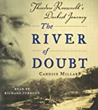 Candice Millard The River of Doubt: Theodore Roosevelt's Darkest Journey