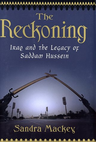 The Reckoning: Iraq and the Legacy of Saddam Hussein, Sandra Mackey