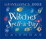 Llewellyn's 2002 Witches' Spell-A-Day Calendar (0738700681) by Llewellyn