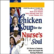 Chicken Soup for the Nurse's Soul: Stories to Celebrate, Honor, and Inspire the Nursing Profession | [Jack Canfield, Mark Victor Hansen, Nancy Mitchell-Autio, LeAnn Thieman]