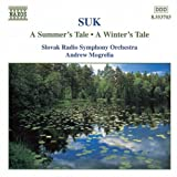 Suk: A Summer's Tale/A Winter's Tale