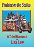 Flashing on the Sixties a Tribal Document