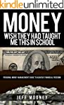 Money Management: Wish They Had Taugh...