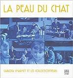 echange, troc Jacques Py, Claire Tangy, Benoît Decron - La Peau du Chat : Carlota Charmet et les collectionneurs
