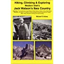 Hiking, Climbing & Exploring Western Utah's Jack Watson's Ibex Country : The Life Stories of Jack Watson & Bob Stinson, History of Ibex, West Desert ... Hiking, Mountain Climbing and Fossil Hunting.