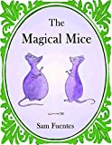 The Magical Mice: A story of laughter, magic and food...