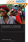 Prisoners of Freedom: Human Rights and the African Poor (California Series in Public Anthropology)
