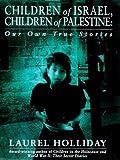Children of Israel Children of Palestine (0671008021) by Holliday, Laurel